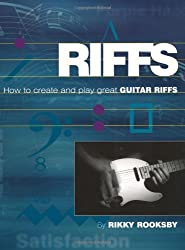 Riffs: How to Create and Play Great Guitar Riffs [With CD] (Book & CD)