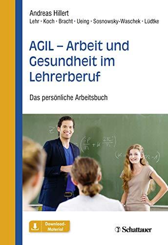 AGIL - Arbeit und Gesundheit im Lehrerberuf: Das persönliche Arbeitsbuch
