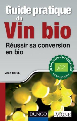 Guide pratique du vin bio - Réussir sa conversion en bio par Jean Natoli