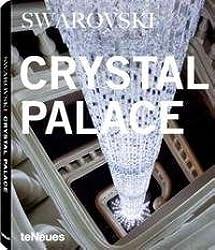 Swarovski Crystal Palace. The Art oh Light and Crystal.