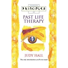 Principles of - Past Life Therapy: The only introduction you'll ever need by Judy Hall (1996-10-07)