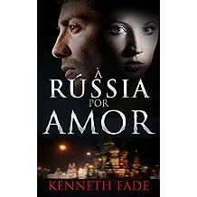 À Rússia Por Amor (Portuguese Edition)