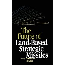 The Future of Land-Based Strategic Missles