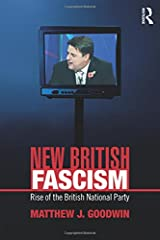 New British Fascism: Rise of the British National Party (Extremism and Democracy) Paperback