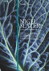 [(Tender : Volume I, a Cook and His Vegetable Patch)] [By (author) Nigel Slater] published on (October, 2009)
