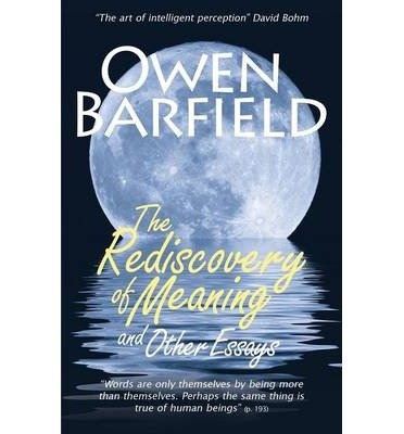 [(The Rediscovery of Meaning, and Other Essays)] [Author: Owen Barfield] published on (February, 2013)