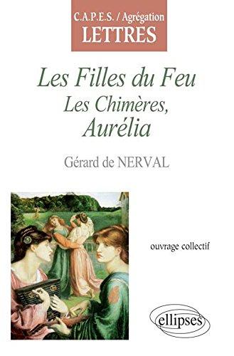 Nerval, Les Filles du Feu, Les Chimères, Aurélia