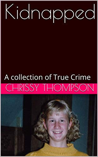 Kidnapped: A collection of True Crime book cover