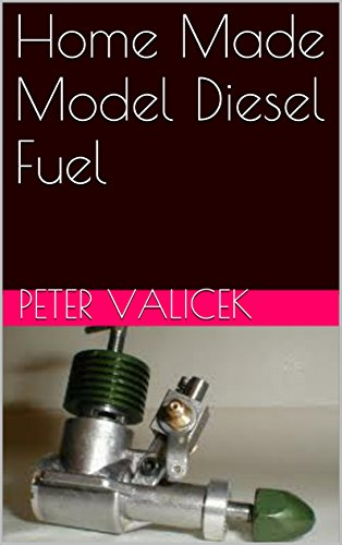 Home Made Model Diesel Fuel (Model Engine Rebuild Projects) (English Edition)