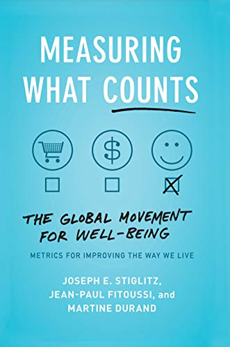 Measuring What Counts: The Global Movement for Well-Being (English Edition)