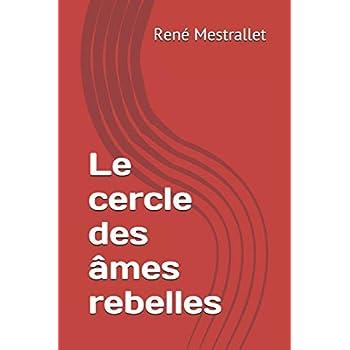Le cercle des âmes rebelles