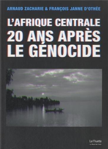 L'Afrique centrale 20 ans aprs le gnocide