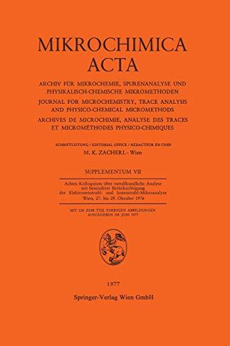 Achtes Kolloquium über Metallkundliche Analyse mit Besonderer Berücksichtigung der Elektronenstrahl- und Ionenstrahl-Mikroanalyse Wien, 27. bis 29. Oktober 1976 (Mikrochimica Acta Supplementa, Band 7)