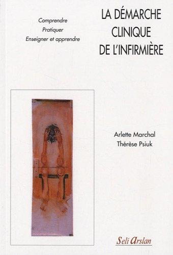 Démarche clinique de l'infirmière par Arlette Marchal, Thérèse Psiuk