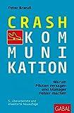 Crash-Kommunikation: Warum Piloten versagen und Manager Fehler machen (Dein Erfolg) - Peter Brandl