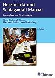 Herzinfarkt und Schlaganfall Manual: Prophylaxe und Akuttherapie - Hans-Christoph Diener