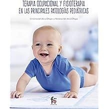 TERAPIA OCUPACIONAL Y FISIOTERAPIA EN LAS PRINCIPALES PATOLOGIAS PEDIATRICAS (CIENCIAS SANITARIAS)