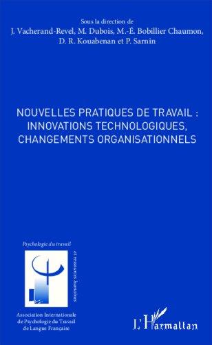 Nouvelles pratiques de travail : innovations technologiques, changements organisationnels