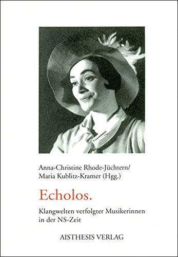 Echolos: Klangwelten verfolgter Musikerinnen in der NS-Zeit