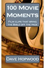 100 Movie Moments: 100 film clips that bring the Bible off the page Paperback