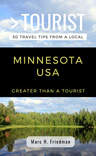 GREATER THAN A TOURIST- MINNESOTA USA: 50 Travel Tips from a Local (English Edition)