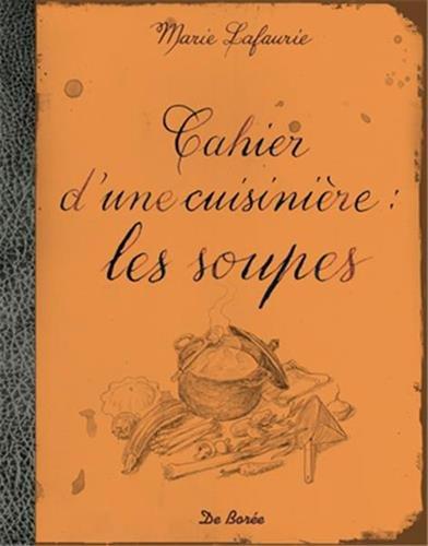 Cahier d'une cuisinière : les soupes