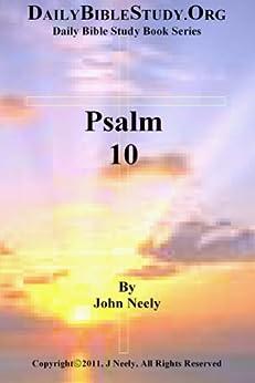 Psalm 10 (Daily Bible Study – Psalms) (English Edition) par [Neely, John]