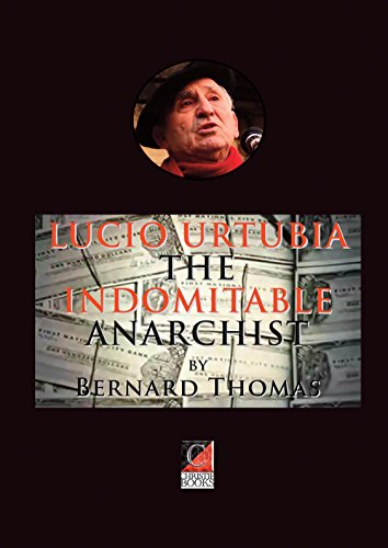 lucio-urtubia-the-indomitable-anarchist-english-edition