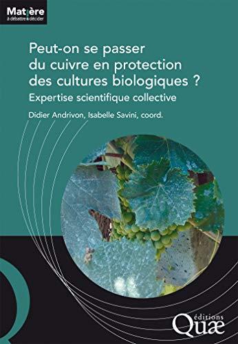 Couverture du livre Peut-on se passer du cuivre en protection des cultures biologiques ?: Expertise scientifique collective (Matière à débattre et décider)