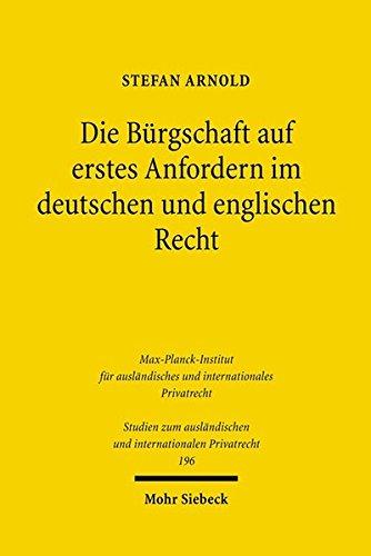 Die Bürgschaft auf erstes Anfordern im deutschen und englischen Recht (Studien zum ausländischen und internationalen Privatrecht, Band 196)