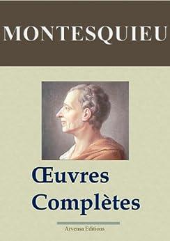 Montesquieu : Oeuvres complètes annotées et illustrées + Annexes (Nouvelle édition enrichie) Arvensa Editions par [de Montesquieu, Charles]