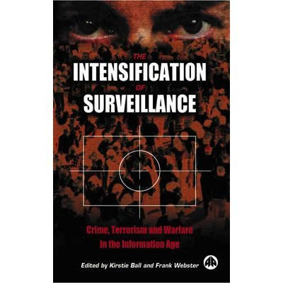 The Intensification of Surveillance: Crime, Terrorism and Warfare in the Information Age (Paperback) - Common
