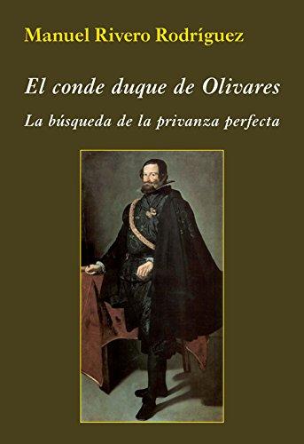El conde duque de olivares (La Corte en Europa) por Manuel Rivero Rodríguez