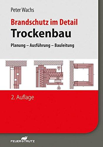 Brandschutz im Detail - Trockenbau: Planung - Ausführung - Bauleitung - Detail Wachs