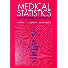 Medical Statistics: A Commonsense Approach by Michael J. Campbell (1993-06-23)