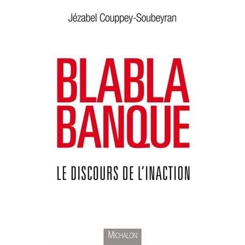 Blablabanque : Le discours de l'inaction by Jézabel Couppey-Soubeyran (2015-09-10)