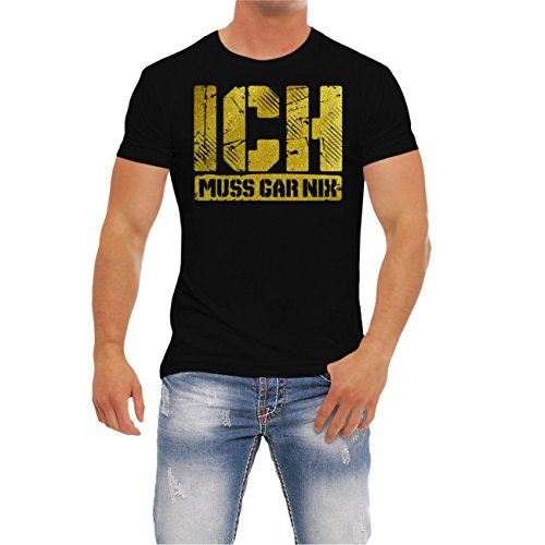 Männer und Herren T-Shirt Ich muss gar nix GOLD Körperbetont schwarz