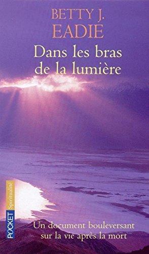 Dans les bras de la lumière : Un document bouleversant sur la vie après la mort