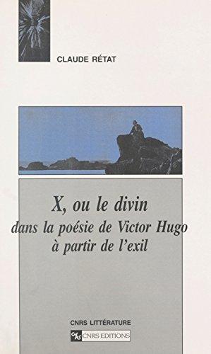 X Ou Le Divin Dans La Poésie De Victor Hugo à Partir De L