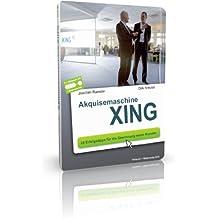 Akquisemaschine XING: 24 Erfolgstipps für die Gewinnung neuer Kunden