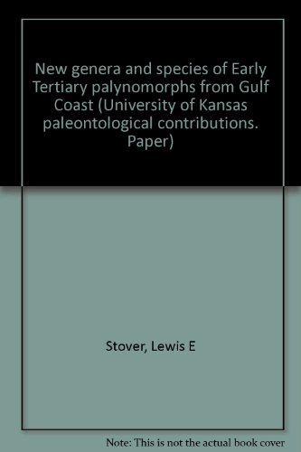 New Genera and Species of Early Tertiary Palynomorphs from Gulf Coast & Upper Pennsylvanian Conemaugh Corals from Ohio. (University of Kansas Paleontological Contributions. Papers 5, 6)