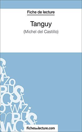 Tanguy de Michel Del Castillo (Fiche de lecture): Analyse complète de l'oeuvre (French Edition)