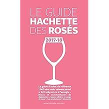 Le guide Hachette des rosés 2017-18