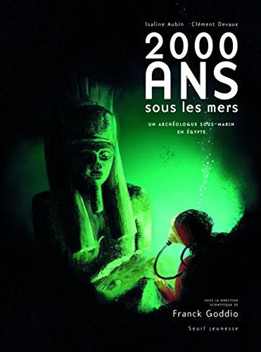 2000 Ans sous les mers : Un archéologue sous-marin en Egypte