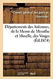 Départements des Ardennes, de la Meuse de Meurthe et Moselle, des Vosges et de la Haute-Saône - Ponts et chaussées. Canal de l'est. Canalisation et jonction de la Meuse, de la Moselle & la Saône