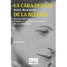 La cara oculta de la belleza: Helena Rubinstein, L'Oréal y la historia turbia de la cosmética (Volumen Independiente)