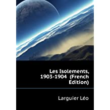 Les Isolements, 1903-1904 (French Edition)