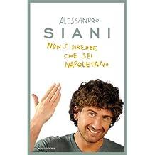 Non si direbbe che sei napoletano (Biblioteca umoristica Mondadori) (Italian Edition)