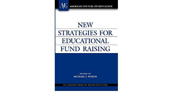 new strategies for educational fund raising worth michael j