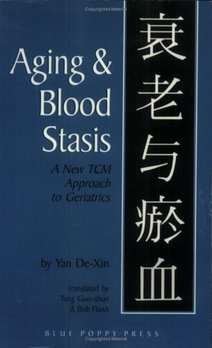 Aging & Blood Stasis: A New TCM Approach to Geriatrics by De-Xin, Yan (1999) Paperback